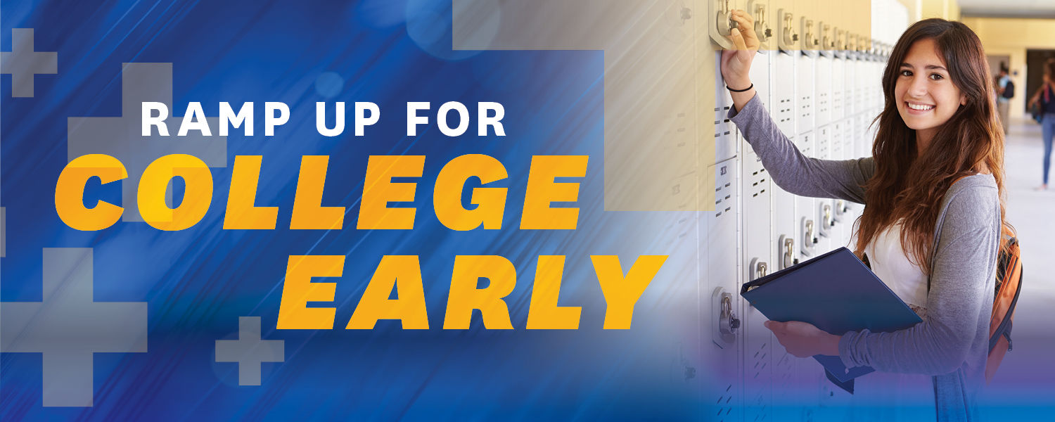 "Graphic that reads, ""Ramp up for college early."""
