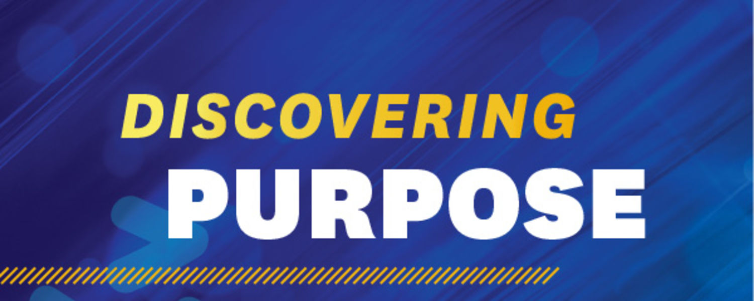 """Graphic that reads,""""Discovering Purpose"""""""