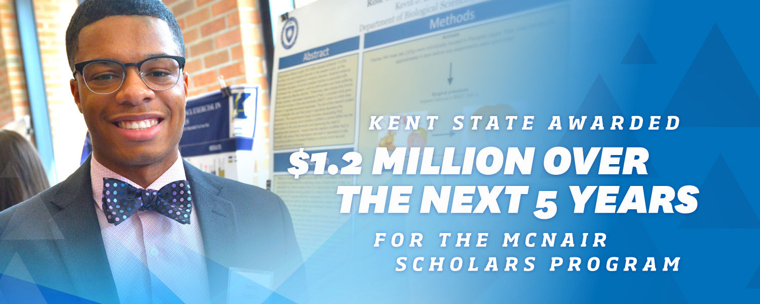 """Image of a student with a graphic reading, """"kent state awarded $1.2 million over the next 5 years for the mcnair scholars program."""""""