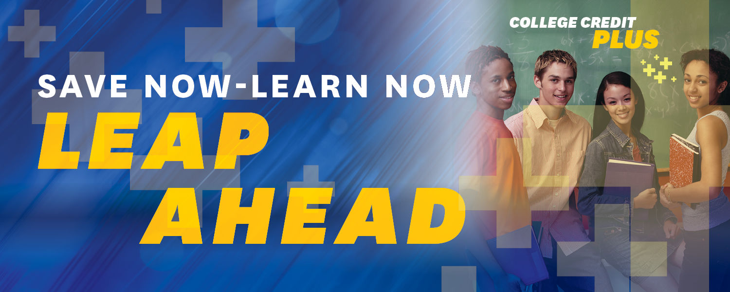 "Graphic that reads, ""College Credit Plus. Save now, learn now, leap ahead."""