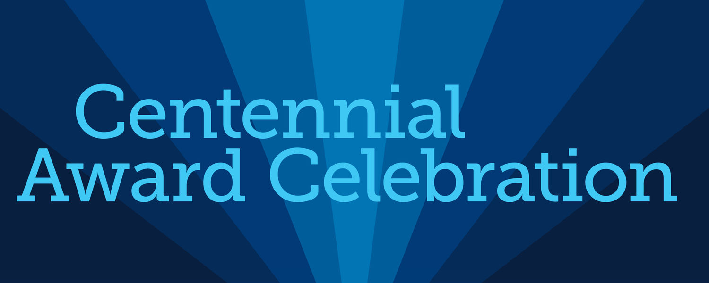 centennial award celebration banner