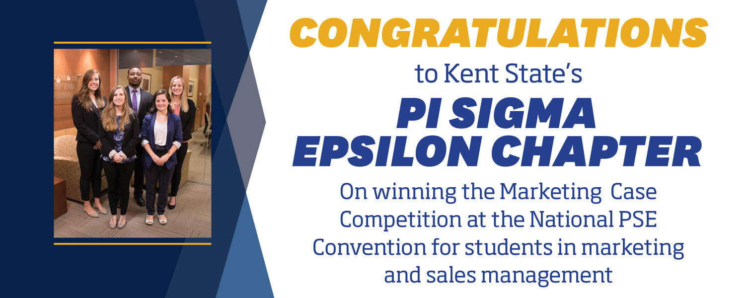 """Image of the Pi Sigma Epsilon Chapter with a graphic that reads, """"Congratulations to Kent State''s Pi Sigma Epsilon Chapter on winning the Marketing Case Competition at the National PSE Convention for students in marketing and sales management."""