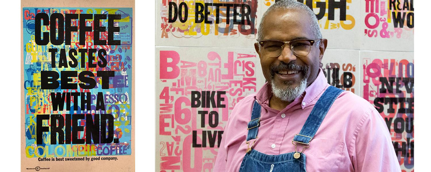 Amos Kennedy and his printed posters - One reads Coffee Tastes Best with a Friend