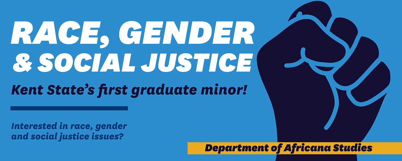 Kent State University's new graduate minor degree in Race, Gender & Social Justice (RGSJ)