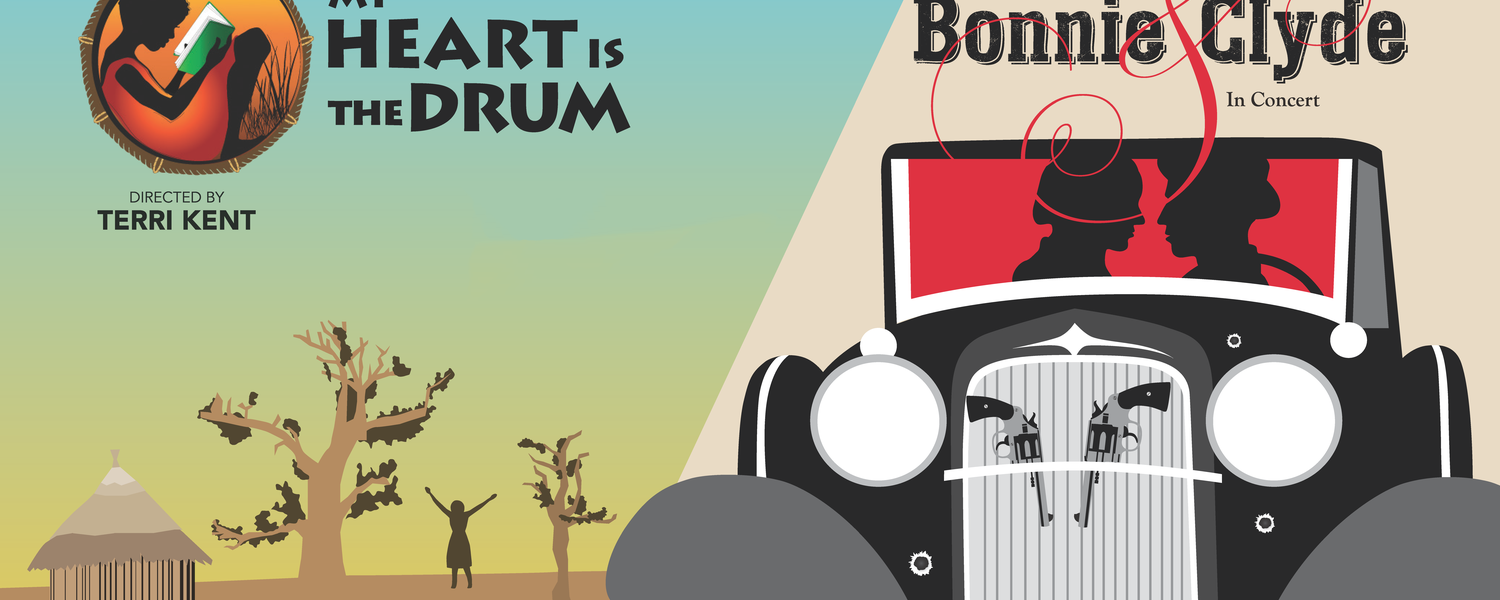 My Heart is the Drum, Feb. 20-March 1, and Bonnie & Clyde: In Concert, Feb. 23-25