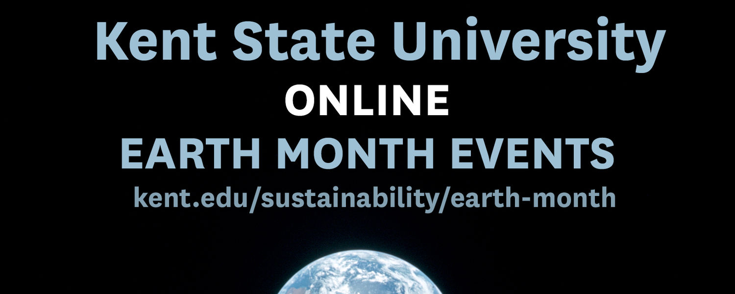 Kent State University Online Earth Month Events