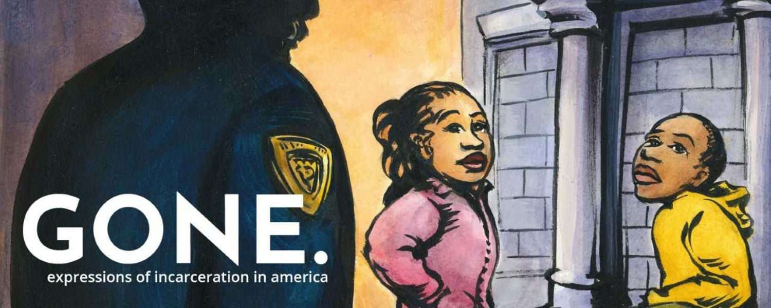 GONE.  Expressions of Incarceration in America