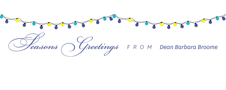 Seasons greetings from Dean Barbara Broome