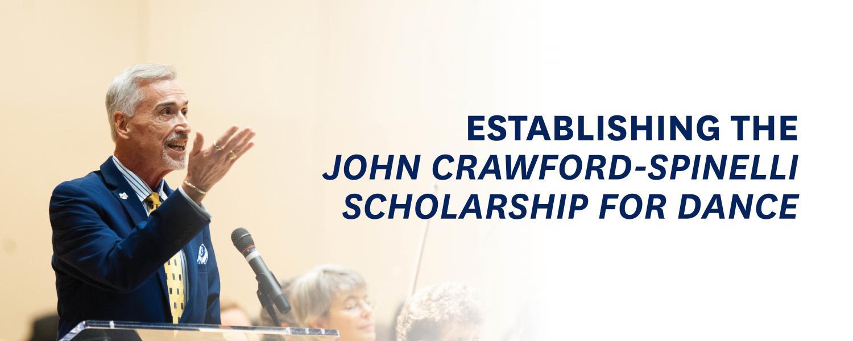 Establishing the John Crawford-Spinelli Scholarship for Dance