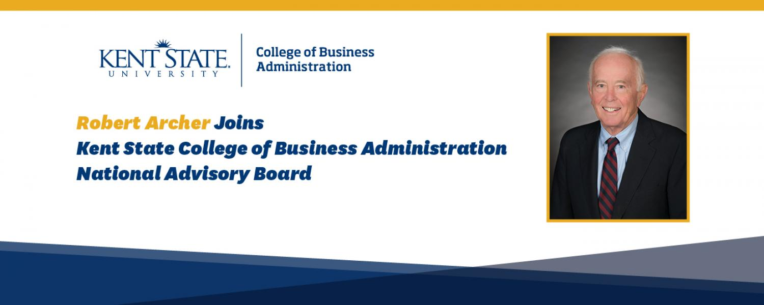 Robert Archer joins Kent State College of Business Administration National Advisory Board