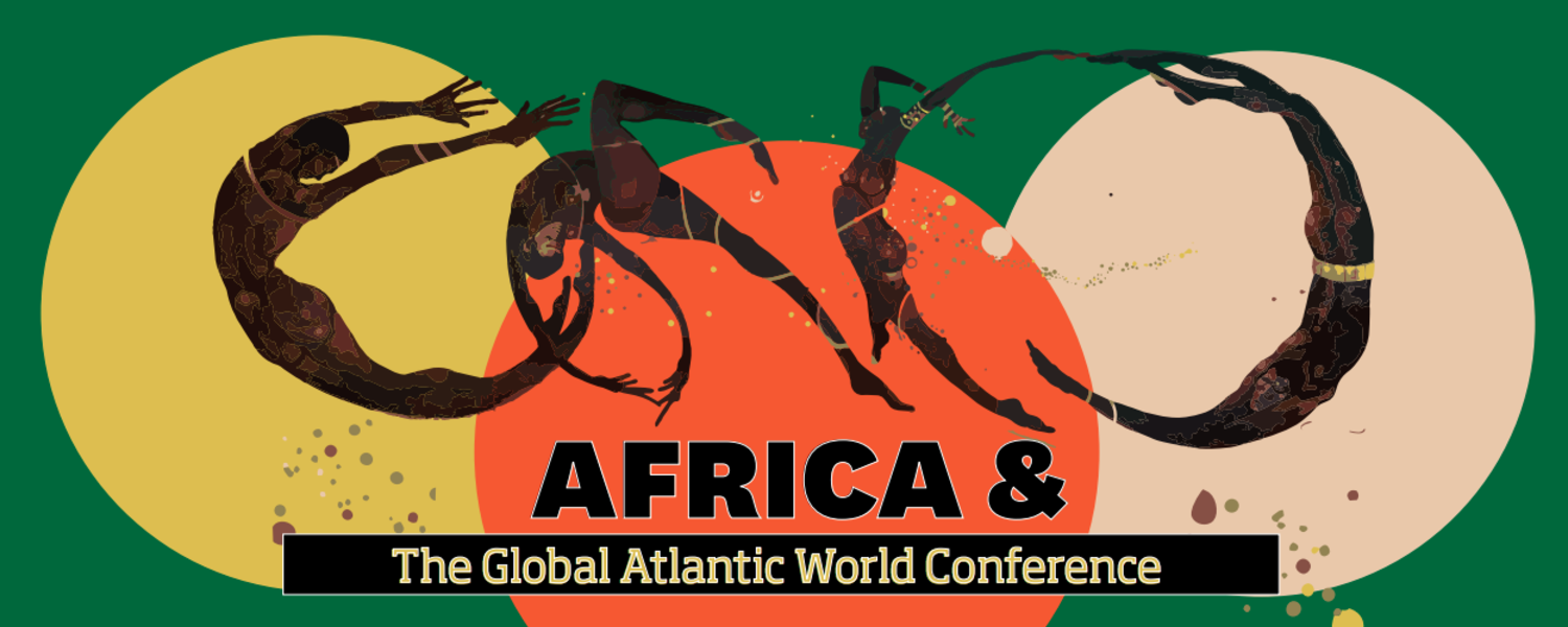 Africa & the Global Atlantic World Conference (AGAWC) April 9 - 10, 2020 Department of Pan-African Studies Kent State University