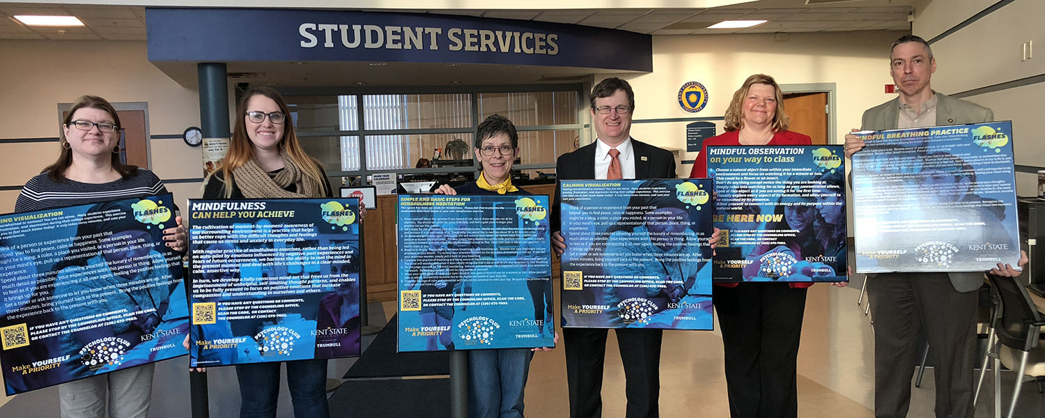 Members of the Kent State University at Trumbull community display mindfulness posters that encourage mindful breathing, observation, and/or awareness, and promotes counseling services for students in need.