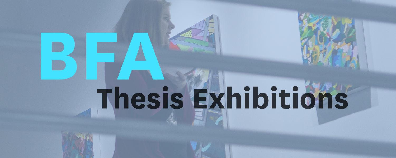 BFA Thesis Exhibitions