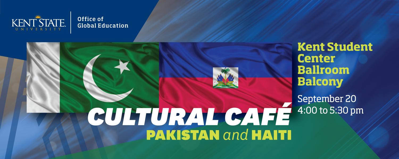 Cultural Cafe, Pakistan and Haiti, September 20, Kent Student Center Ballroom Balcony