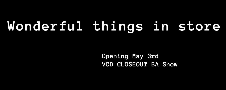 VCD Closeout BA Show
