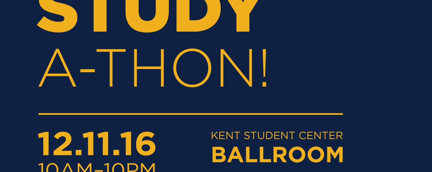 Graphic image of text: Study-A-Thon Dec. 11, 2016, in the KSC Ballroom 10 a.m. to 10 p.m.