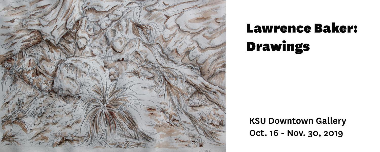 Lawrence Baker: Drawings, KSU Downtown Gallery, Oct. 16 - Nov. 30, 2019