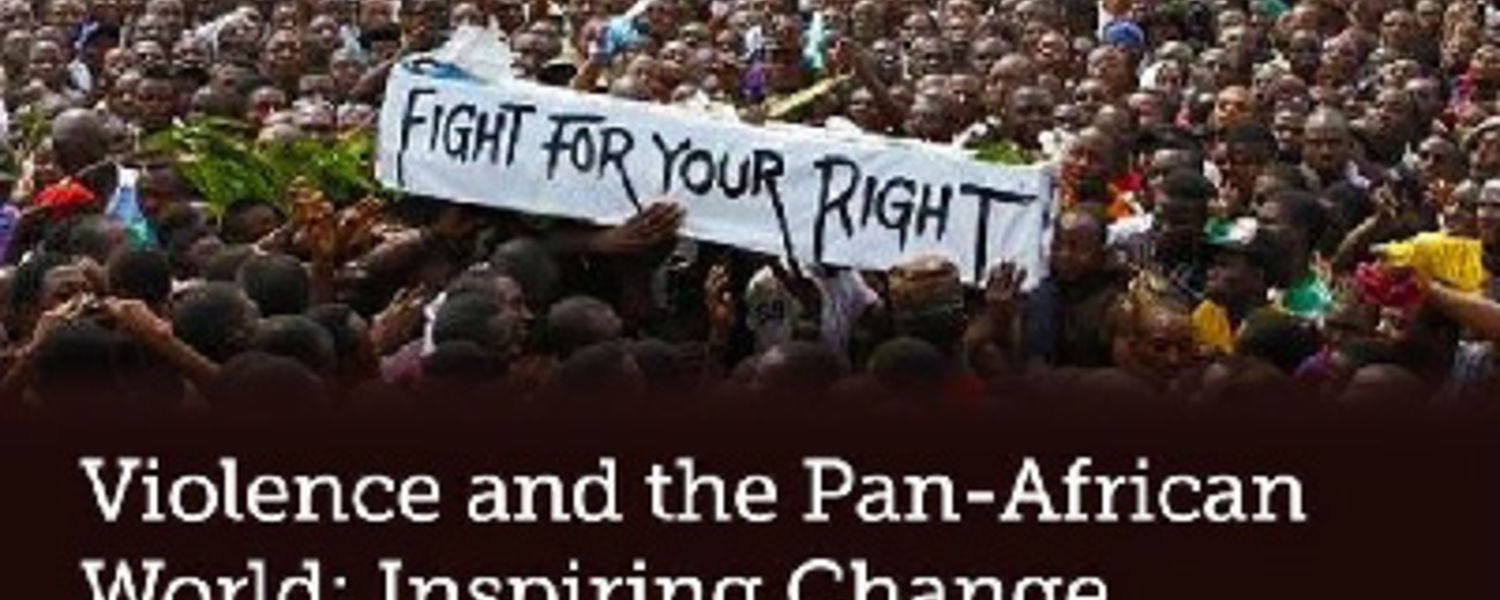 Violence and the Pan-African World: Inspiring Change