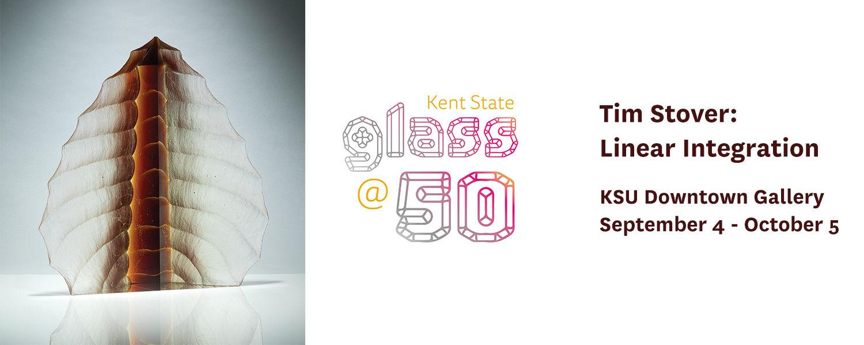 Tim Stover: Linear Integration, KSU Downtown Gallery, September 4 - October 5, Kent State Glass at 50