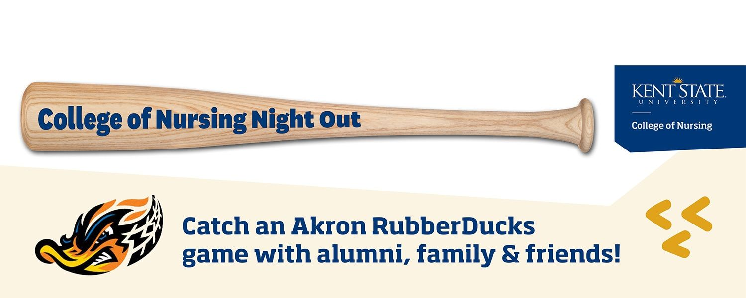 College of Nursing Night Out. Catch an Akron RubberDucks game with alumni, family, and friends!
