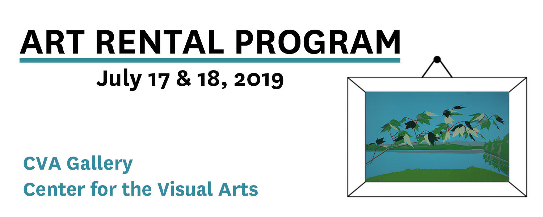 Art Rental Program, July 17 and 18, 2019, CVA Gallery, Center for the Visual Arts