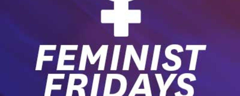 Feminist Fridays, Jan. 27, noon