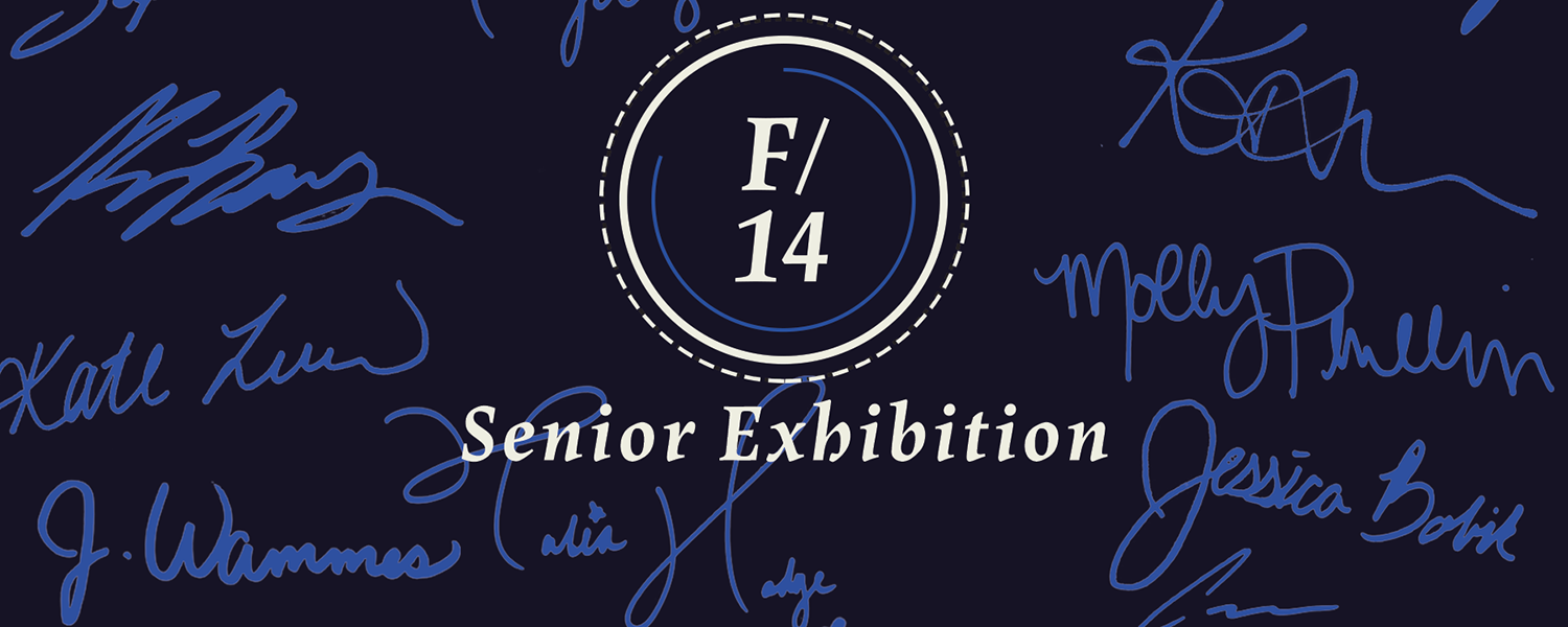 F14 Senior Exhibition Opens April 20 at 5 p.m. in the Taylor Hall Gallery