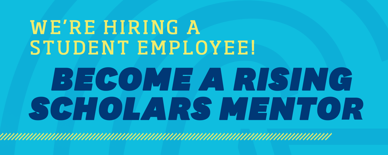 Rising Scholars Mentor Job Banner