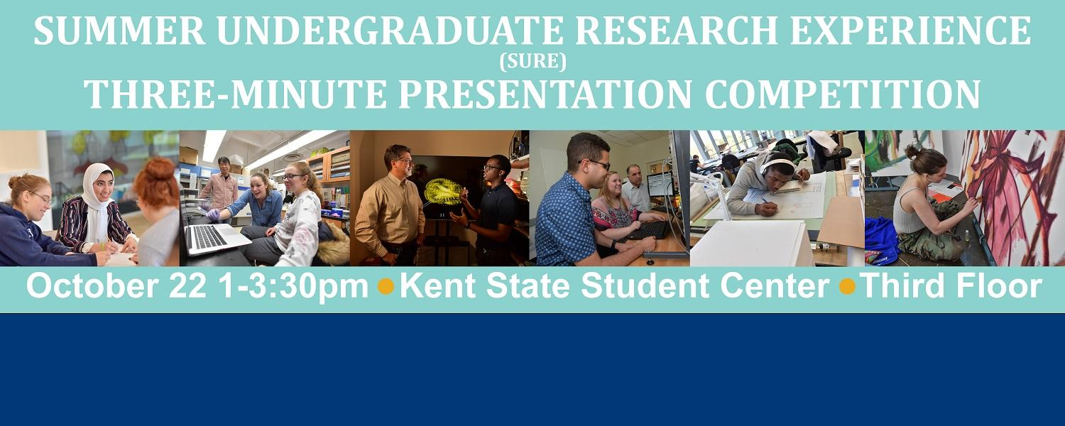 Banner for the Summer Undergraduate Research Experience Three-Minute Presentation Competition being held October 22 from 1 to 3:30 p.m. in the Kent State Student Center Third Floor