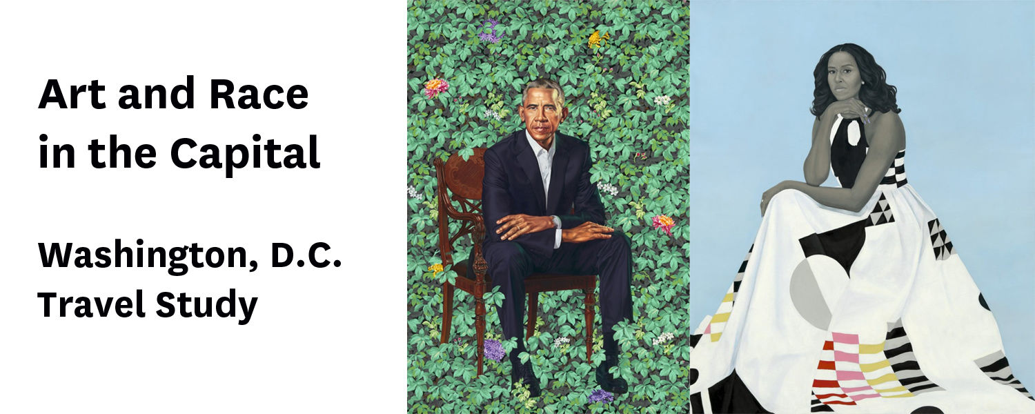 Art and Race in the Capital, Washington D.C. Travel Study - Obama portraits pictured