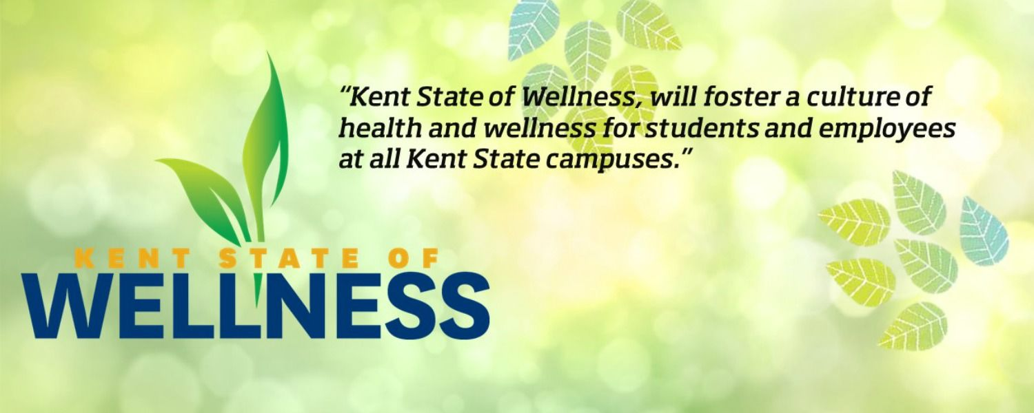 Kent State of Wellness will foster a culture of health and wellness for students and employees at all Kent State campuses