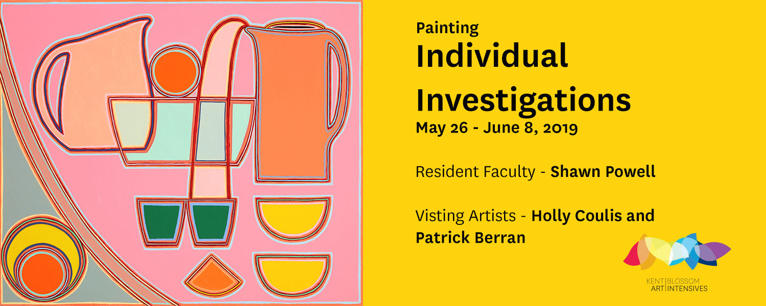 Individual Investigations in Painting, May 26 - June 8, 2019, Resident Faculty Shawn Powell, Visiting Artists, Holly Coulis and Patrick Berran