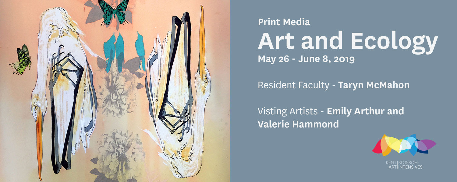 Art and Ecology, May 26 - June 8, 2019, Resident Faculty - Taryn McMahon, Visiting artists - Emily Arthur and Valerie Hammond