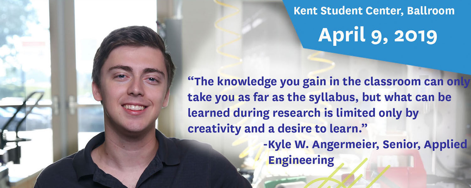 """What can be learned during research is limited only by creativity and a desire to learn."" -Kyle Angermeier, Senior, Applied Engineering"
