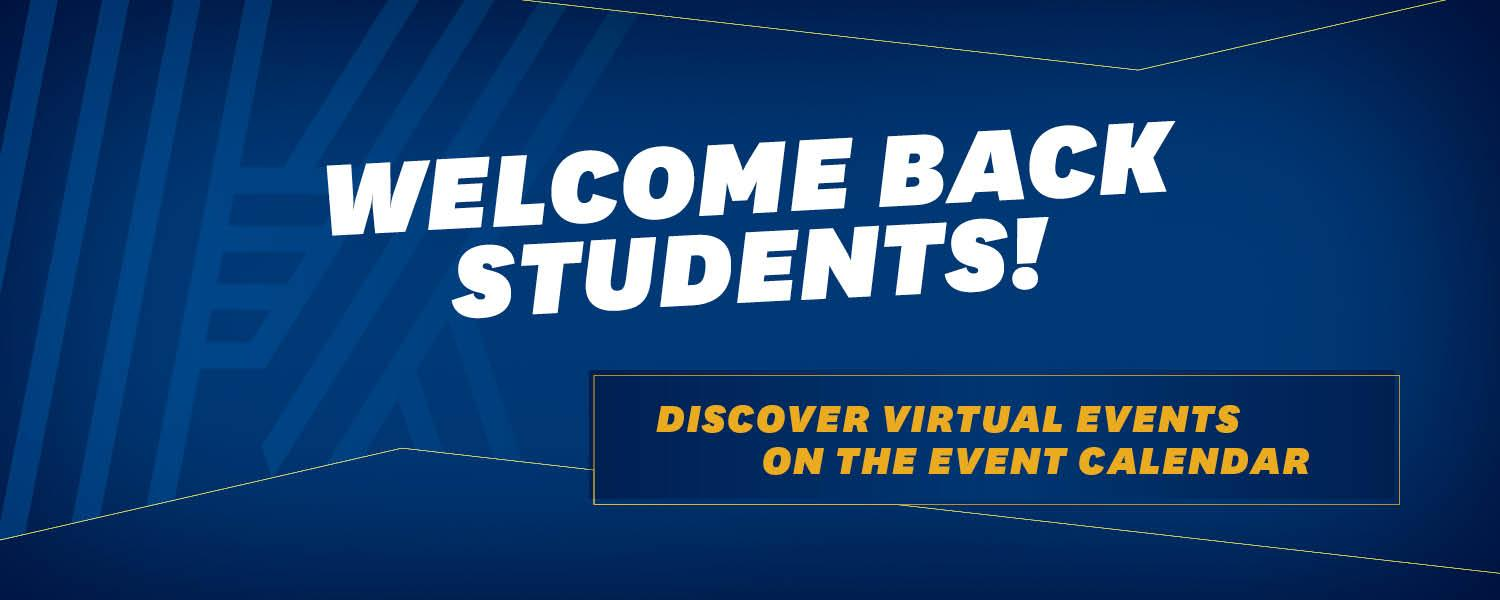 Welcome Back Students! Discover Virtual Events on the Event Calendar!