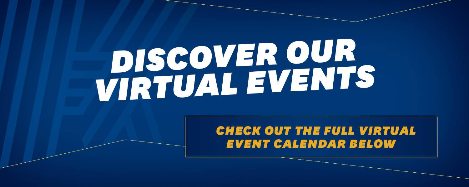 Discover our virtual events. Check out the full virtual event calendar below.