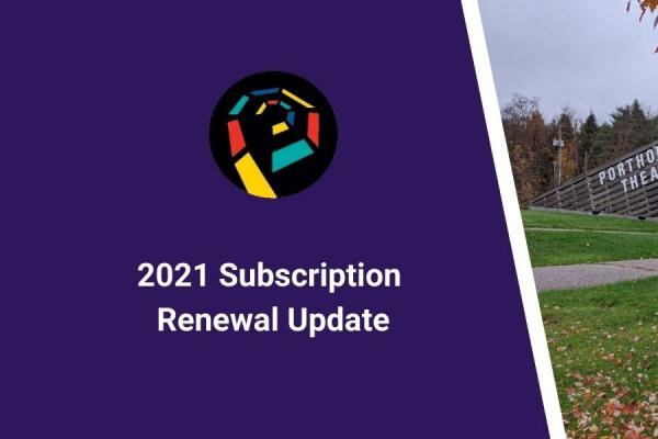 2021 Subscription Renewal Update
