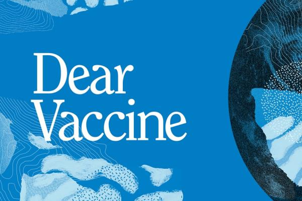 Dear Vaccine: The Global Vaccine Project