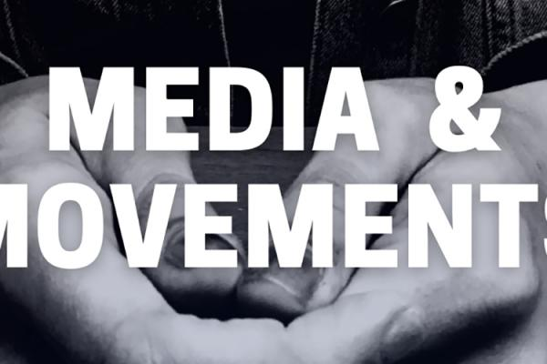 Collage reads Media and Movements