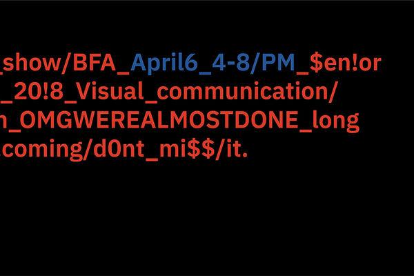 VCD Seniors Final BFA Show opens April 6, 2018