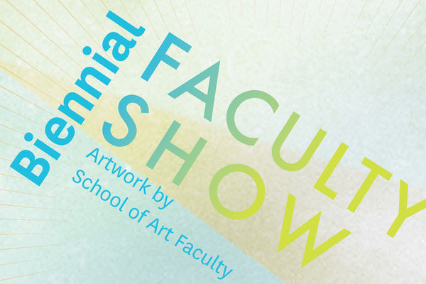 Biennial Faculty Show, Artwork by School of Art Faculty Oct. 16-Nov. 16, 2018, CVA Gallery