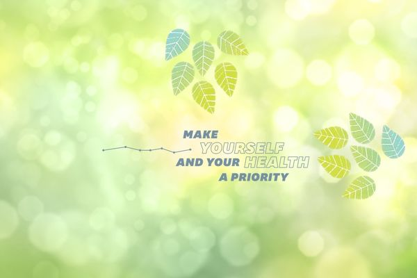 Make Yourself and Your Health a Priority