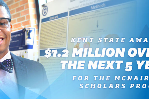 kent state awarded $1.2 million over the next 5 years for the mcnair scholars program