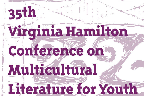35th Virginia Hamilton Conference on Multicultural Literature for Youth