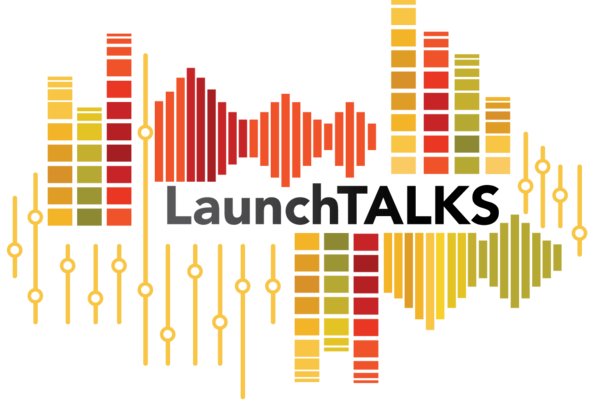LaucnhTalks: a podcast from LaunchNET Kent State