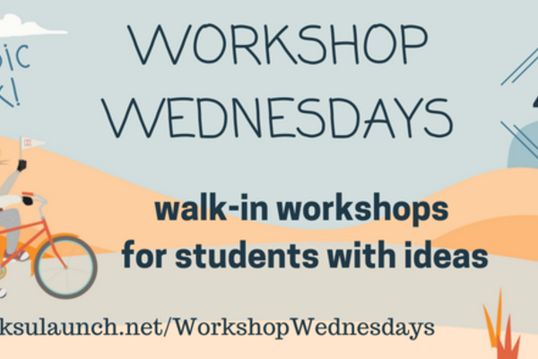 Workshop Wednesdays at LaunchNET- every week at 4pm