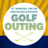 5th Annual Tee Up for Scholarships Golf Outing